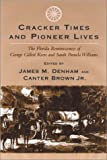 img - for Cracker Times and Pioneer Lives: The Florida Reminiscences of George Gillett Keen and Sarah Pamela Williams book / textbook / text book