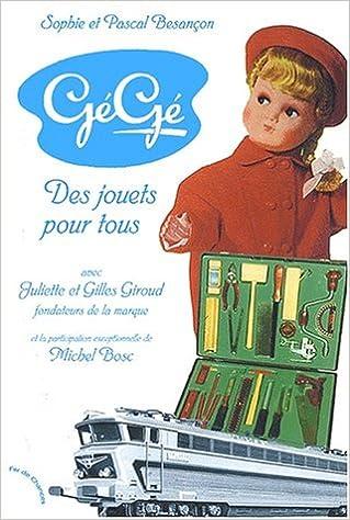 GégéDes Pour BesançonPascal Sophie Tous Jouets 34L5ARj
