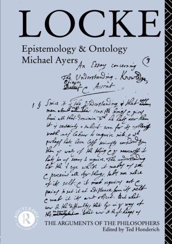 Locke: Epistemology and Ontology (Arguments of the Philosophers)