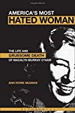 img - for America's Most Hated Woman: The Life and Gruesome Death of Madalyn Murray O'Hair by Ann Rowe Seaman (2005-03-18) book / textbook / text book