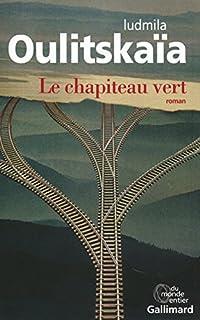 Le chapiteau vert : roman, Oulitskaïa, Lioudmila Evguenievna