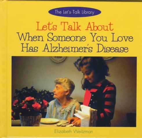 Let's Talk about When Someone You Love Has Alzheimer's Disease (Let's Talk Library) PDF