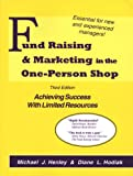 Fund Raising and Marketing in the One-Person Shop, Michael J. Henley and Diane L. Hodiak, 0965716120