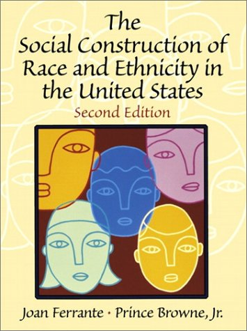 The Social Construction of Race and Ethnicity in the United States (2nd Edition)