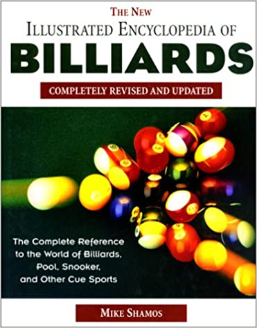 The New Illustrated Encyclopedia of Billiards: Completely