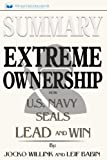 img - for Summary: Extreme Ownership: How U.S. Navy SEALs Lead and Win book / textbook / text book
