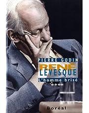 René Lévesque, l'homme brisé, t. 04