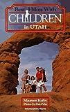 Best Hikes with Children in Utah, Maureen Keilty, 0898863570