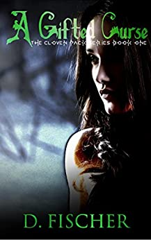 A Gifted Curse (The Cloven Pack Series: Book One) by [Fischer, D.]