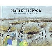 Malte im Moor: Entdeckungsreise in die Vorgeschichte