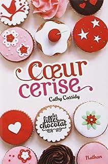 Les filles au chocolat 1 : Coeur cerise, Cassidy, Cathy