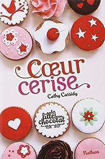 Les filles au chocolat, Tome 1 : Coeur cerise par Cathy Cassidy