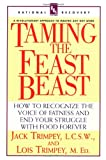 Taming the Feast Beast, Jack Trimpey and Lois Trimpey, 0440507243