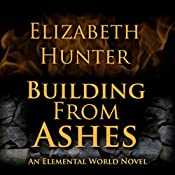 Building from Ashes: Elemental World, Book 1 | Elizabeth Hunter
