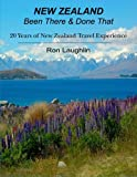 New Zealand - Been There & Done That: 20 Years of New Zealand Travel Experience