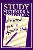 Study Methods & Motivation: A Practical Guide to Effective Study