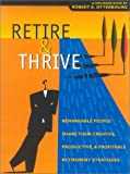 Retire and Thrive, Robert K. Otterbourg, 0938721372