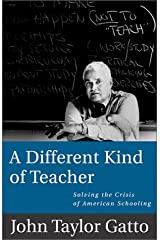 A Different Kind of Teacher: Solving the Crisis of American Schooling Paperback