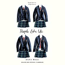 People Like Us Audiobook by Dana Mele Narrated by Erin Spencer