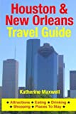 Houston & New Orleans Travel Guide: Attractions, Eating, Drinking, Shopping & Places To Stay