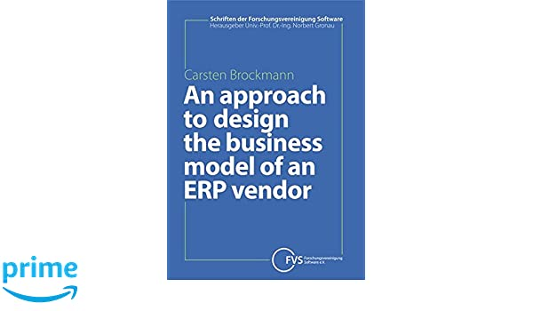 An approach to design the business model of an erp vendor brockmann an approach to design the business model of an erp vendor brockmann c 9783955450823 amazon books malvernweather Gallery