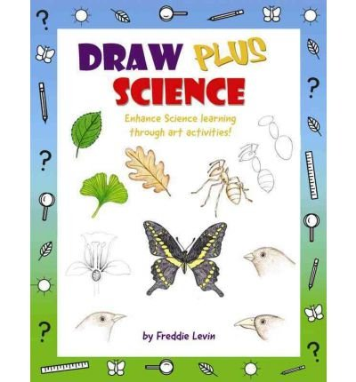 Draw Plus Science: Enhance Science Learning Through Art Activities! (Paperback) - Common ebook