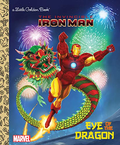 Eye of the Dragon (Marvel: Iron Man) (Little Golden Book) -