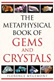 img - for The Metaphysical Book of Gems and Crystals book / textbook / text book