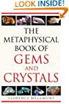 The Metaphysical Book of Gems and Cry...