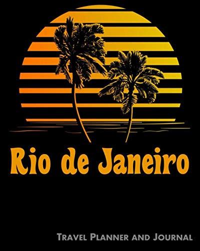 Rio de Janeiro Travel Planner and Journal: Beach Vacation Travel Planner and Diary (8 x 10) (Planning A Trip To Rio De Janeiro)