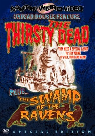 DVD : The Thirsty Dead / The Swamp Of The Ravens (Special Edition)