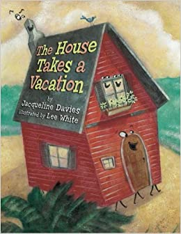 Book The House Takes a Vacation by Jacqueline Davies (2013-08-06)