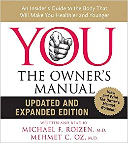 You the owners manual cd updated and expanded edition an you the owners manual cd updated and expanded edition an insiders guide to the body that will make you healthier and younger mehmet c oz md publicscrutiny Images