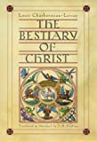 The Bestiary of Christ, Louis Charbonneau-Lassay, 0930407180