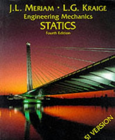 International SI Edition Meriam Engineering Mechanics: Volume One, Statics (Vol 1)