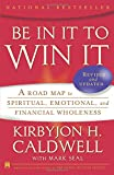 Be In It to Win It: A Road Map to Spiritual, Emotional, and Financial Wholeness