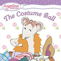 Angelina Ballerina: The Costume Ball