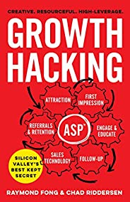 Growth Hacking: Silicon Valley's Best Kept Secret (English Edit