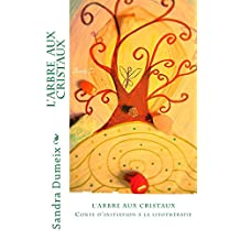 L'arbre aux cristaux (French Edition)
