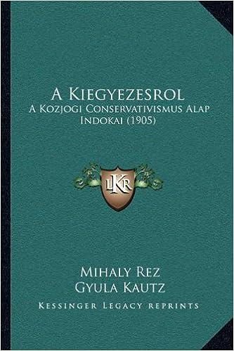 A Kiegyezesrol: A Kozjogi Conservativismus Alap Indokai (1905)