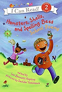Hamsters, Shells, and Spelling Bees: School Poems (I Can Read Level 2)