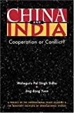 China and India : Cooperation or Conflict?, Sidhu, Waheguru Pal Singh and Yuan, Jing-dong, 1588261697