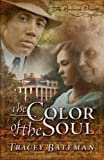 The Color of the Soul, Tracey Victoria Bateman, 1593104448