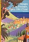 Voyages en Provence, Alpes, Côte d'Azur par Temime