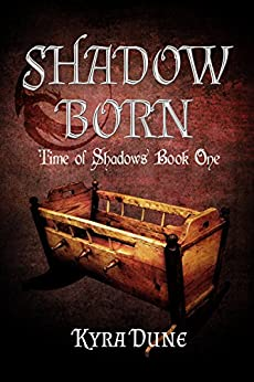 Shadow Born (Time of Shadows #1) by [Dune , Kyra ]