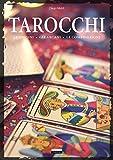 img - for Tarocchi. Le origini, gli arcani, le combinazioni book / textbook / text book