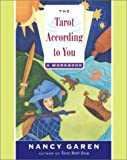 The Tarot According To You: A Workbook