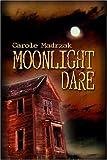 Moonlight Dare, Carole Madrzak, 141375144X