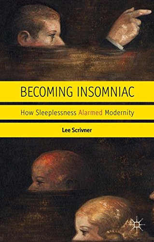 Becoming Insomniac: How Sleeplessness Alarmed Modernity