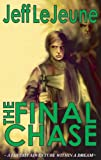 The Final Chase, Jeff Lejeune, 1563153661
